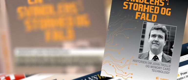En svindlers storhed og fald - Bogen om John Trolle og Memory Card Technology